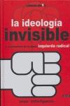 LA IDEOLOGÍA INVISIBLE: EL PENSAMIENTO DE LA NUEVA IZQUIERDA RADICAL