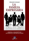 LA FAMILIA EMPRESARIA : APRENDA A DIAGNOSTICAR SUS DÉFICITS Y POTENCIALIDADES