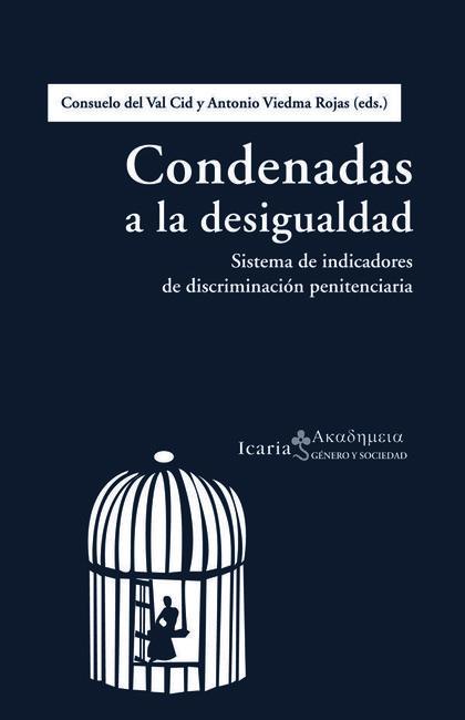 CONDENADAS A LA DESIGUALDAD : SISTEMA DE INDICADORES DE DISCRIMINACIÓN PENITENCIARIA