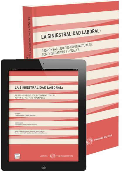 LA SINIESTRALIDAD LABORAL : RESPONSABILIDADES CONTRACTUALES, ADMINISTRATIVAS Y PENALES