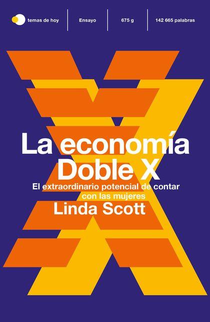 LA ECONOMÍA DOBLE X. EL ÉPICO POTENCIAL DE INCLUIR A LAS MUJERES