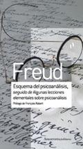 ESQUEMA DEL PSICOANÁLISIS SEGUIDO DE ALGUNAS LECCIONES ELEMENTALES SOBRE PSICOAN.