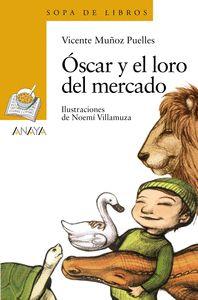 ÓSCAR Y EL LORO DEL MERCADO.