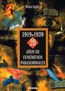 1919-1939 20 AÑOS DE FENOMENOS PARANORMALES