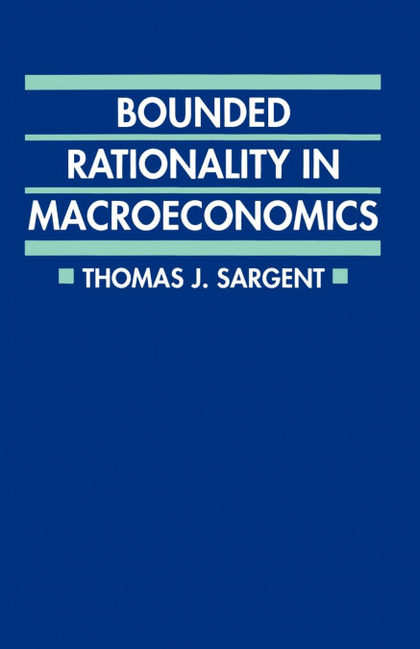 BOUNDED RATIONALITY IN MACROECONOMICS