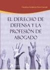 DERECHO DE DEFENSA Y LA PROFESIÓN DE ABOGADO