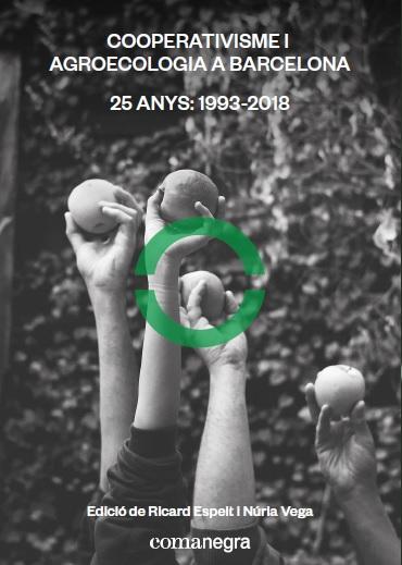 COOPERATIVISME I AGROECOLOGIA A BARCELONA                                       25 ANYS: 1993-2