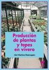 PRODUCCIÓN DE PLANTAS Y TEPES EN VIVEROS