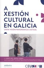 A XESTIÓN CULTURAL EN GALICIA. UNHA VISIÓN PANORÁMICA E ACTUAL