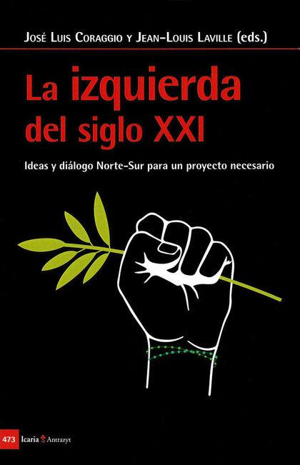 IZQUIERDA DEL SIGLO XXI. IDEAS Y DIALOGO NORTE-SUR