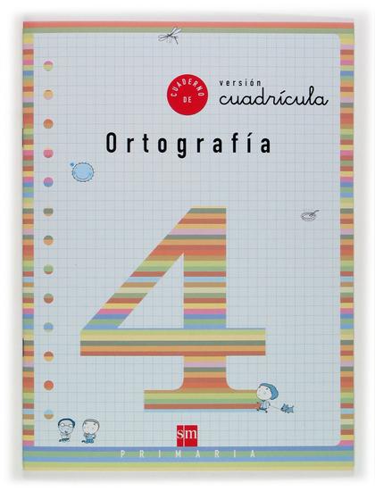 ORTOGRAFÍA, 4 EDUCACIÓN PRIMARIA, (VERSIÓN CUADRÍCULA)