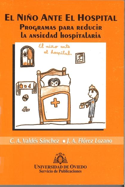 EL NIÑO ANTE EL HOSPITAL : PROGRAMAS PARA REDUCIR LA ANSIEDAD HOSPITALARIA