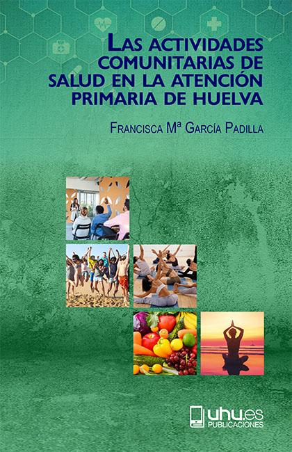 LAS ACTIVIDADES COMUNITARIAS DE SALUD EN LA ATENCIÓN PRIMARIA DE HUELVA
