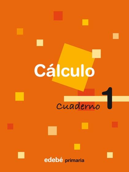 CÁLCULO, 1 EDUCACIÓN PRIMARIA, 1 CICLO. CUADERNO 1