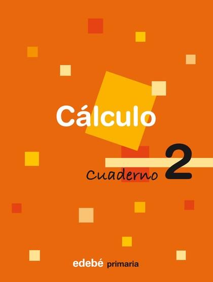 CÁLCULO, 1 EDUCACIÓN PRIMARIA, 1 CICLO. CUADERNO 2