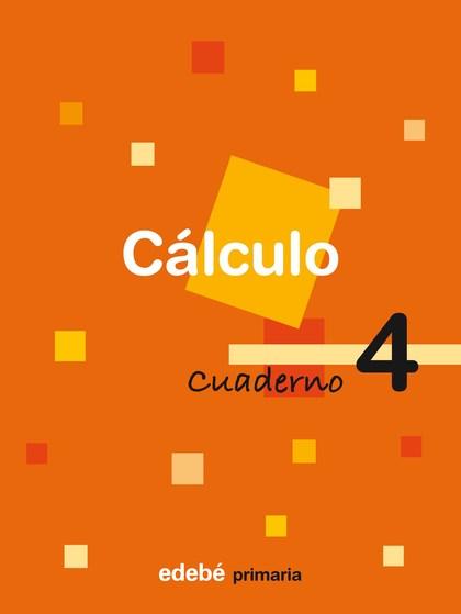 CÁLCULO, 2 EDUCACIÓN PRIMARIA, 1 CICLO. CUADERNO 4