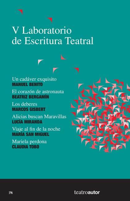 V LABORATORIO DE ESCRITURA TEATRAL. UN CADÁVER EXQUISITO, MANUEL BENITO; EL CORAZÓN DE ASTRONAU