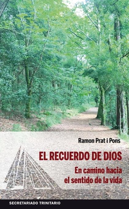 EL RECUERDO DE DIOS. EN CAMINO HACIA EL SENTIDO DE LA VIDA