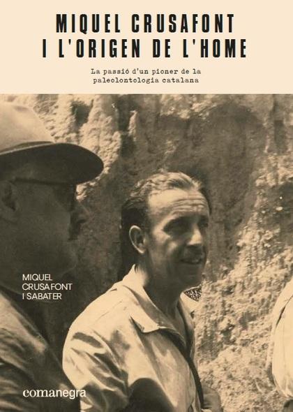 MIQUEL CRUSAFONT I L'ORIGEN DE L'HOME.