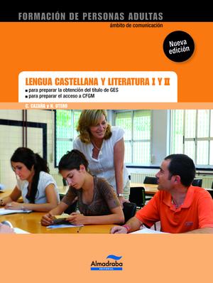 LENGUA CASTELLANA Y LITERATURA I Y II GES/CFGS.
