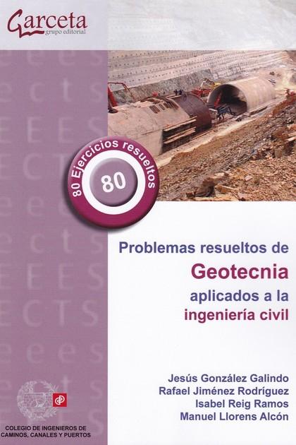 PROBLEMAS RESUELTOS DE GEOTECNIA APLICADOS A LA INGENIERÍA CIVIL.