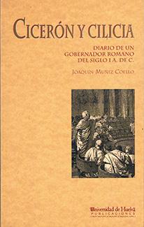 CICERÓN Y CILICEA: DIARIO DE UN GOBERNADOR ROMANO DEL SIGLO I A. DE C.
