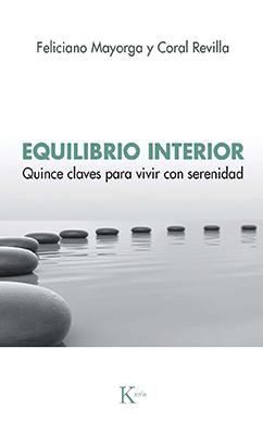 EQUILIBRIO INTERIOR. QUINCE CLAVES PARA VIVIR CON SERENIDAD