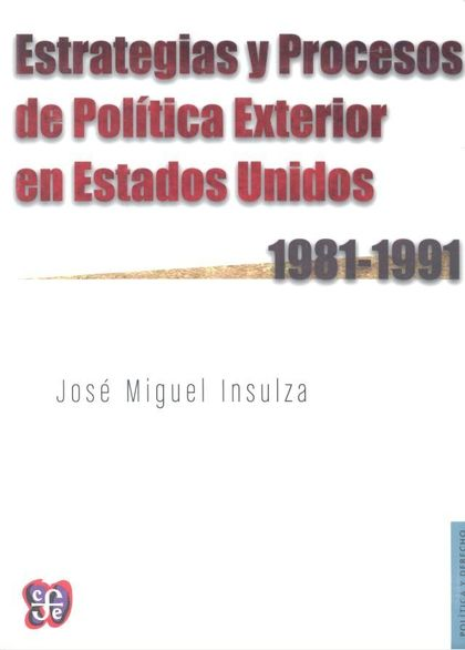 ESTRATEGIAS Y PROCESOS DE POLÍTICA EXTERIOR EN ESTADOS UNIDOS (1981-1991)