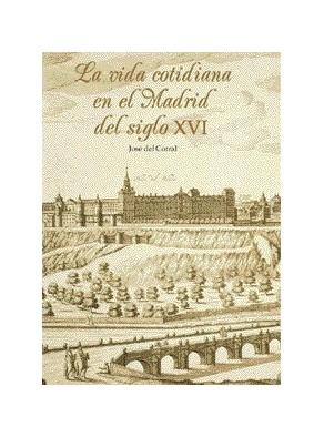 LA VIDA COTIDIANA EN EL MADRID DEL SIGLO XVI
