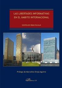 LIBERTADES INFORMATIVAS EN EL ÁMBITO INTERNACIONAL, LAS. PROLOGO DE MARCELINO OREJA AGUIRRE