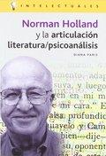 NORMAN HOLLAND Y LA ARTICULACIÓN LITERATURA/PSICOANÁLISIS. ...LITERATURA/PSICOANALISIS