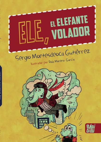 ELE, EL ELEFANTE VOLADOR.