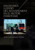 ENGINYERIA I GESTIÓ DEL MANTENIMENT EN EL SECTOR FERROVIARI.