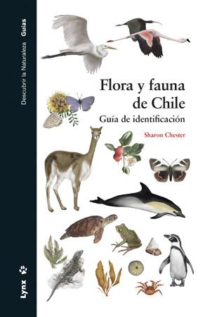 FLORA Y FAUNA DE CHILE. GUÍA DE IDENTIFICACIÓN