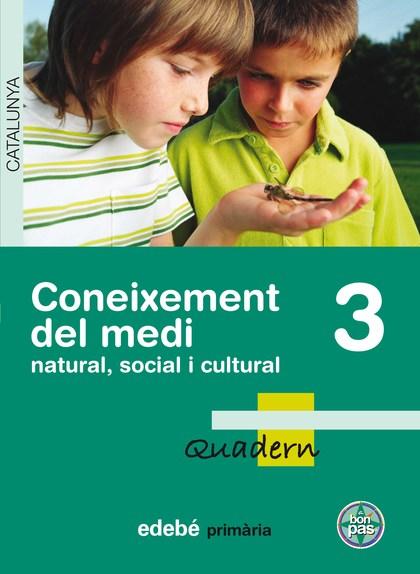 PROJECTE A BON PAS, CONEIXEMENT DEL MEDI NATURAL, SOCIAL I CULTURAL, 3 EDUCACIÓ PRIMÀRIA (CATAL