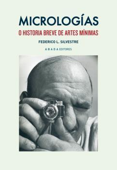 MICROLOGÍAS : O HISTORIA BREVE DE ARTES MÍNIMAS