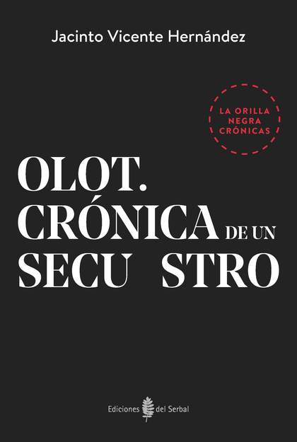 OLOT. CRÓNICA DE UNA SECUESTRO