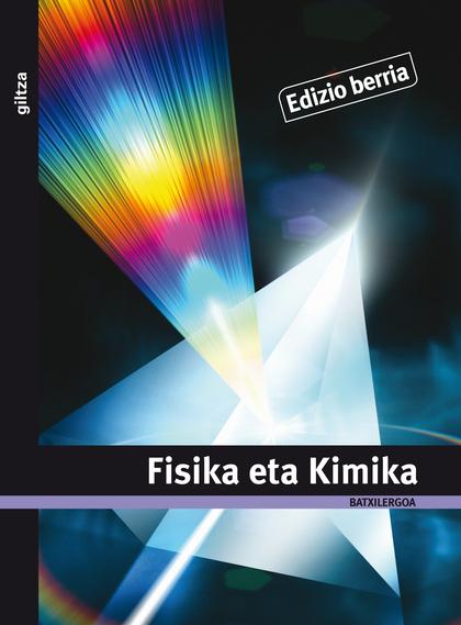 FISIKA ETA KIMIKA, BATXILERGOA