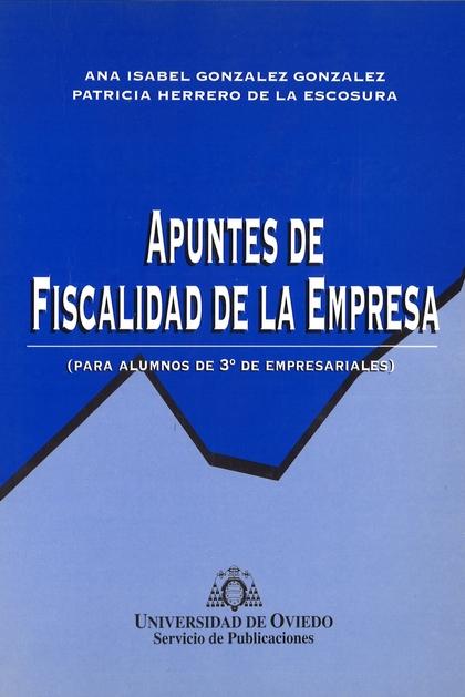 APUNTES DE FISCALIDAD DE LA EMPRESA : (PARA ALUMNOS DE 3  DE EMPRESARIALES)