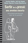 SORTIR DE LA PRESO: UNA AVENTURA INCERTA. VOLUNTARIAT PENITENCIARI, VALOR DE LA SOCIETAT