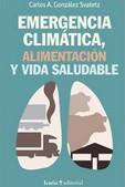 EMERGENCIA CLIMATICA, ALIMENTACION Y VIDA SALUDABLE.