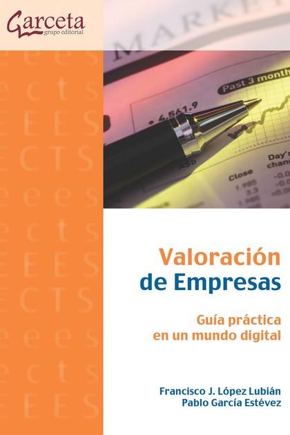 VALORACION DE EMPRSAS. GUIA PRACTICA EN UN MUNDO DIGITAL