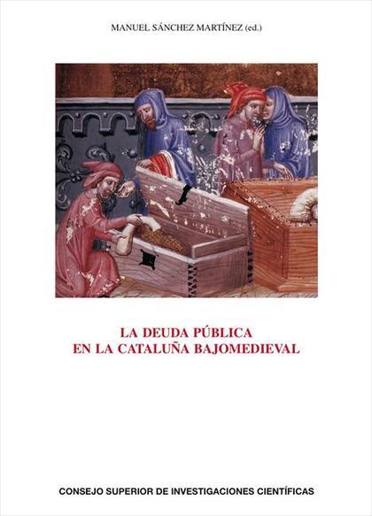 LA DEUDA PÚBLICA EN LA CATALUÑA BAJOMEDIEVAL