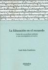 LA EDUCACIÓN EN EL RECUERDO : CARTAS DE UN PROFESOR JUBILADO A UNA EXCOMPAÑERA EN ACTIVO