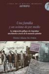 UNA FAMILIA Y UN OCÉANO DE POR MEDIO : LA EMIGRACIÓN GALLEGA A LA ARGENTINA : UNA HISTORIA A TR