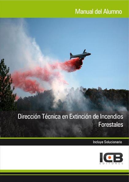 DIRECCIÓN TÉCNICA EN EXTINCIÓN DE INCENDIOS FORESTALES