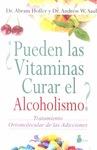 ¿PUEDEN LAS VITAMINAS CURAR EL ALCOHOLISMO? : TRATAMIENTO ORTOMOLECULAR DE LAS ADICCIONES