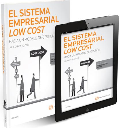 EL SISTEMA EMPRESARIAL LOW COST: HACIA UN MODELO DE GESTIÓN (PAPEL + E-BOOK).