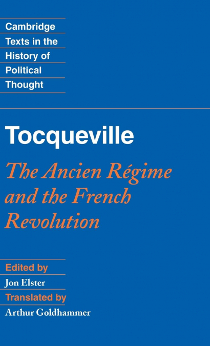 TOCQUEVILLE. THE ANCIEN REGIME AND THE FRENCH REVOLUTION