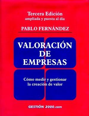 VALORACIÓN DE EMPRESAS: CÓMO MEDIR Y GESTIONAR LA CREACIÓN DE VALOR
